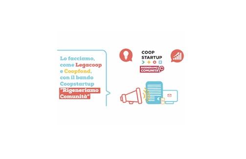 Cooperative di Comunità. Bando CoopStartup Rigeneriamo Comunità